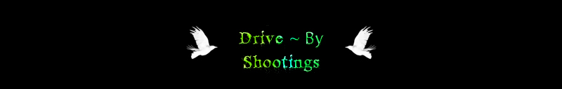 Drive By Shootings